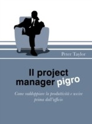 Il project manager pigro