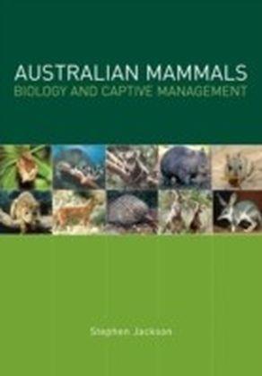 Australian Mammals: Biology and Captive Management