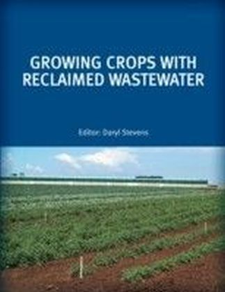 Growing Crops with Reclaimed Wastewater