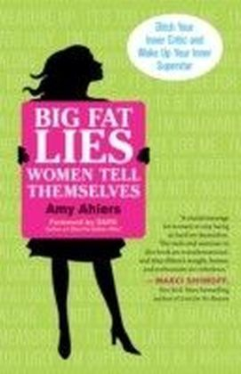 Big Fat Lies Women Tell Themselves