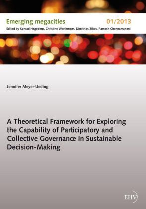 A Theoretical Framework for Exploring the Capability of Participatory and Collective Governance in Sustainable Decision-