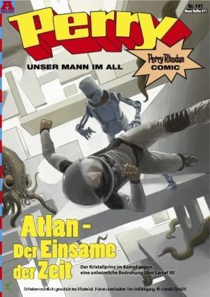 Perry - unser Mann im All 141: Atlan - Der Einsame der Zeit
