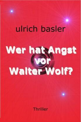 Wer hat Angst vor Walter Wolf?