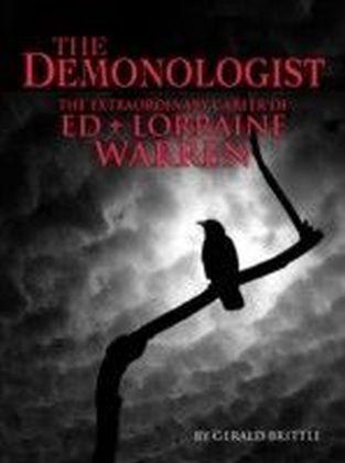 Demonologist: The Extraordinary Career of Ed and Lorraine Warren