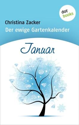 Der ewige Gartenkalender - Band 1: Januar