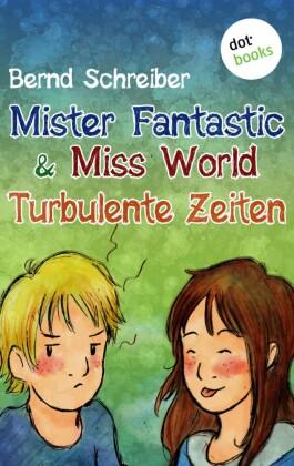 Mister Fantastic & Miss World - Band 2: Turbulente Zeiten