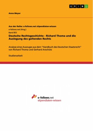 Deutsche Rechtsgeschichte - Richard Thoma und die Auslegung des geltenden Rechts