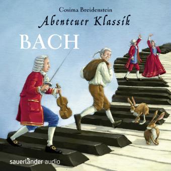 Abenteuer Klassik: Bach, 1 Audio-CD