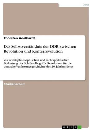 Das Selbstverständnis der DDR zwischen Revolution und Konterrevolution