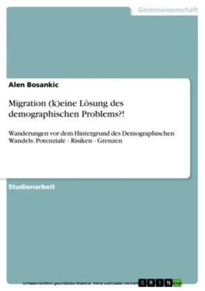 Migration (k)eine Lösung des demographischen Problems?!