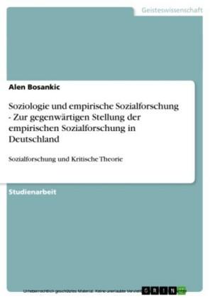 Soziologie und empirische Sozialforschung - Zur gegenwärtigen Stellung der empirischen Sozialforschung in Deutschland