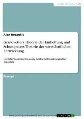 Granovetters Theorie der Einbettung und Schumpeters Theorie der wirtschaftlichen Entwicklung