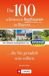 Die 100 schönsten Radtouren in Bayern, die Sie geradelt sein sollten Cover