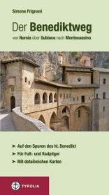 Der Benediktweg von Nursia über Subiaco nach Montecassino
