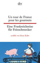 Un tour de France pour les gourmets;Eine Frankreichreise für Feinschmecker Cover