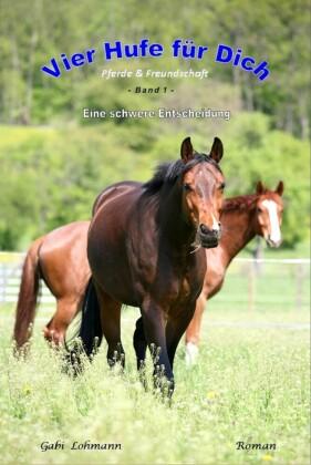 Vier Hufe für Dich - Eine schwere Entscheidung (Pferd & Freundschaft)