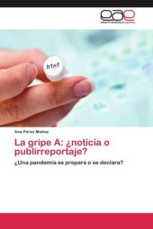 La gripe A: ¿noticia o publirreportaje?