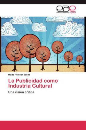 La Publicidad como Industria Cultural