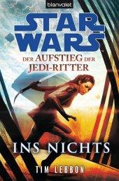 Star Wars, Der Aufstieg der Jedi-Ritter - Ins Nichts Cover