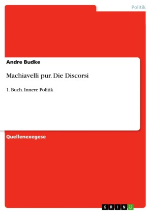 Machiavelli pur. Die Discorsi