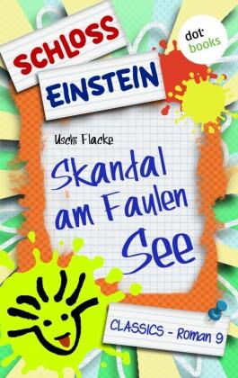 Schloss Einstein - Band 9: Skandal am Faulen See