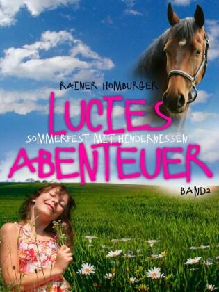 Lucies Abenteuer - Sommerfest mit Hindernissen