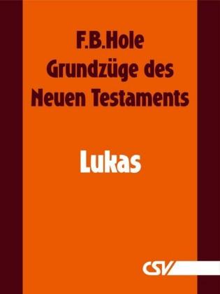 Grundzüge des Neuen Testaments - Lukas