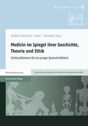 Medizin im Spiegel ihrer Geschichte, Theorie und Ethik