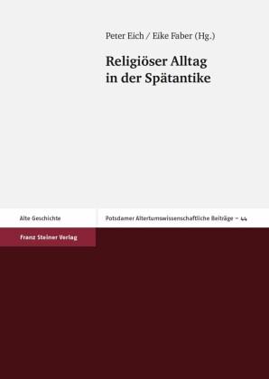 Religiöser Alltag in der Spätantike
