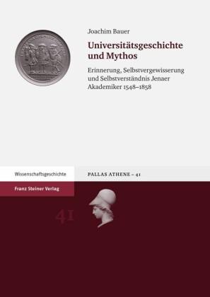 Universitätsgeschichte und Mythos