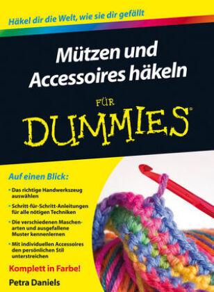 Mützen und Accessoires häkeln für Dummies | Petra Daniels ...