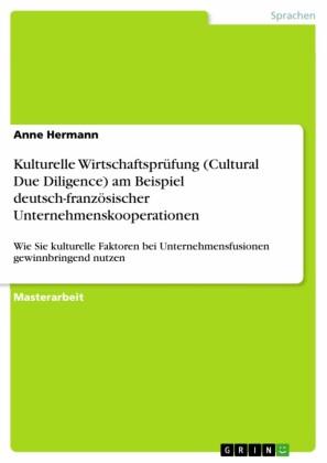 Kulturelle Wirtschaftsprüfung (Cultural Due Diligence) am Beispiel deutsch-französischer Unternehmenskooperationen