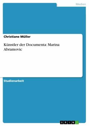 Künstler der Documenta: Marina Abramovic