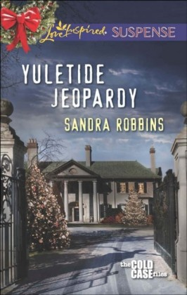 Yuletide Jeopardy (Mills & Boon Love Inspired Suspense) (The Cold Case Files - Book 2)
