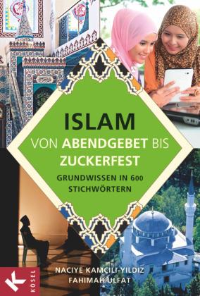 Islam von Abendgebet bis Zuckerfest