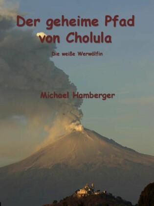 Der geheime Pfad von Cholula
