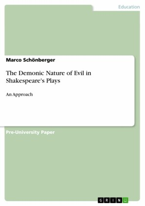 The Demonic Nature of Evil in Shakespeare's Plays