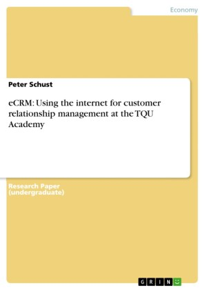 eCRM: Using the internet for customer relationship management at the TQU Academy