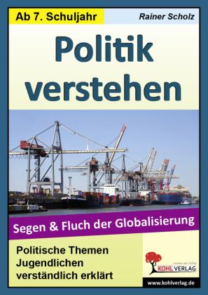 Politik verstehen - Segen und Fluch der Globalisierung