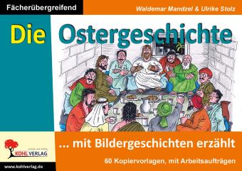 Die Ostergeschichte mit Bildergeschichten erzählt