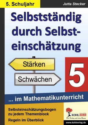 Selbstständig durch Selbsteinschätzung im Mathematikunterricht 5. Schuljahr