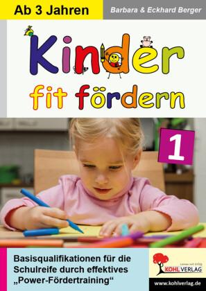 Kinder fit fördern in Kindergarten und Vorschule / Band 1