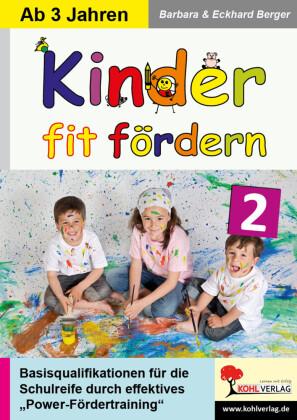 Kinder fit fördern in Kindergarten und Vorschule / Band 2
