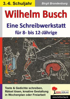 Wilhelm Busch - Eine Schreibwerkstatt für 8- bis 12-Jährige