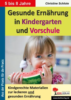 Gesunde Ernährung in Kindergarten und Vorschule