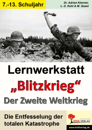 Lernwerkstatt 'Blitzkrieg' - Der Zweite Weltkrieg