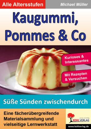 Kaugummi, Pommes & Co / Süße Sünden zwischendurch (Band 4)