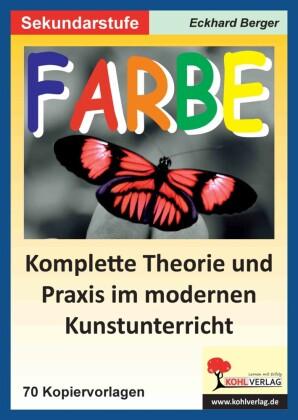 Farbe - Komplette Theorie und Praxis im modernen Kunstunterricht SEK I