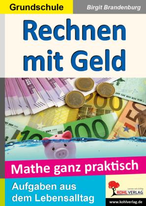 Mathe ganz praktisch - Rechnen mit Geld, Grundschule