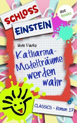 Schloss Einstein - Band 17: Katharina - Modelträume werden wahr
